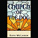 Church of the Dog Audiobook by Kaya McLaren Narrated by Kirsten Potter