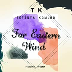 Far Eastern Wind -Autumn / Winter-