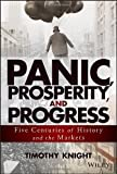 Panic, Prosperity, and Progress: Five Centuries of History and the Markets (Wiley Trading)