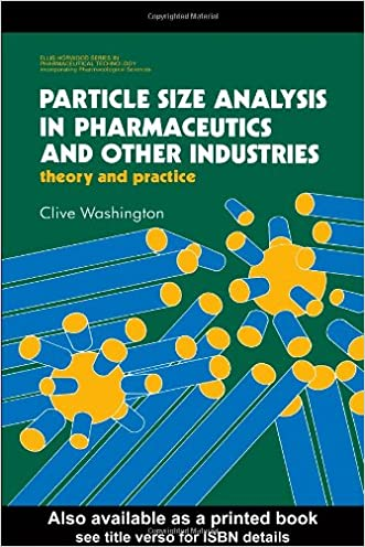 Particle Size Analysis In Pharmaceutics And Other Industries: Theory And Practice (Prentice Hall International Series in Computer Science)