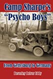 Camp Sharpe's Psycho Boys: From Gettysburg to Germany