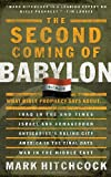 The Second Coming of Babylon: What Bible Prophecy Says About... (1590522516) by Hitchcock, Mark