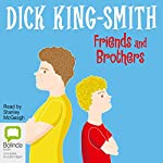 Friends and Brothers | Dick King-Smith