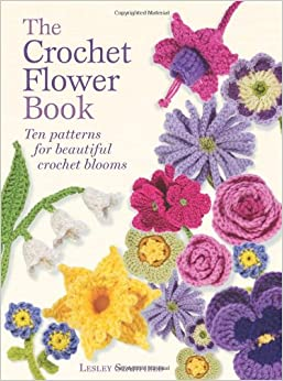 Crochet Patterns On Amazon : ... Crochet Flower Patterns: Amazon.co.uk: Lesley Stanfield: 9781782210535