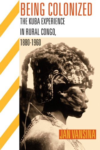 Being Colonized: The Kuba Experience in Rural Congo,...