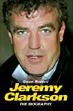 Jeremy Clarkson: The Biography
