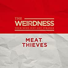 Meat Thieves  by  The Weirdness Narrated by Rex Rogers