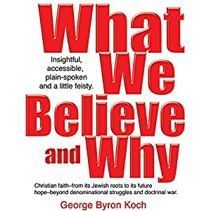 What We Believe and Why Audiobook