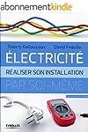 Electricit�: R�aliser son installatio...