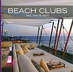 Beach Clubs : Sea, See & Seen, Editio...