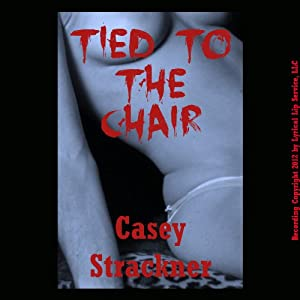 Tied to the Chair Audiobook
