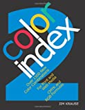 Color Index 2: Over 1500 New Color Combinations. For Print and Web Media. CMYK and RGB Formulas. (1581809387) by Krause, Jim