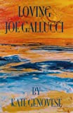 img - for Loving Joe Galluci book / textbook / text book