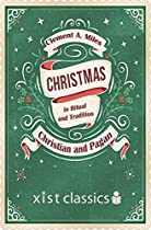 CHRISTMAS IN RITUAL AND TRADITION, CHRISTIAN AND PAGAN (XIST CLASSICS)