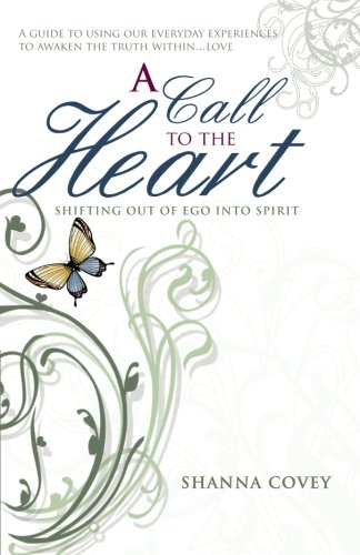 A Call to the Heart: Shifting out of Ego into Spirit