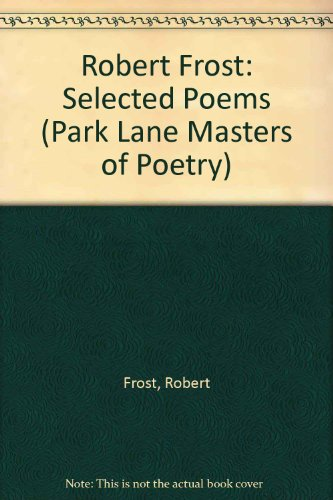 Selected Poems of Robert Frost: Park Lane Masters of Poetry