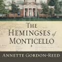 The Hemingses of Monticello: An American Family (       UNABRIDGED) by Annette Gordon-Reed Narrated by Karen White