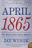 April 1865: The Month That Saved America (P.S.) (0060899689) by Jay Winik