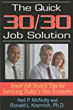 The Quick 30/30 Job Solution: Smart Job Search Tips for Surviving Today's New Economy