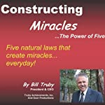 Constructing Miracles: The Power of Five | Bill Truby