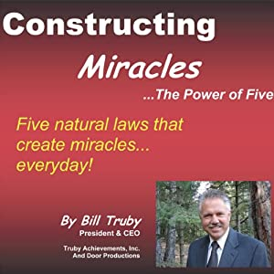Constructing Miracles: The Power of Five | [Bill Truby]
