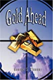 img - for Gold Ahead by George S. Clason (the Author of the Richest Man in Babylon) book / textbook / text book