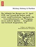 Die Schlacht bei Bergen am 13. April 1759. Auf Grund des bisher noch nicht veroffentlichten Tagebuchs des ... Generallieutenants von Wutginau, sowie ... kritisch besprochen, etc. (German Edition)