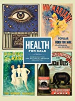 Health for Sale: Posters from the William H. Helfand Collection (Philadelphia Museum of Art) Ebook & PDF Free Download