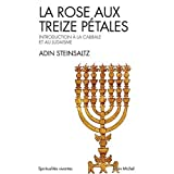 La Rose aux treize p�tales : Introduction � la Cabbale et au Juda�smepar Adin Steinsaltz