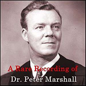 A Rare Recording of Dr. Peter Marshall Speech