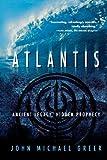 Atlantis: Ancient Legacy, Hidden Prophecy (0738709786) by Greer, John Michael