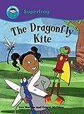 Liss Norton Start Reading: Superfrog: The Dragonfly Kite