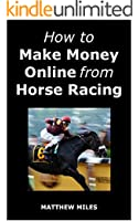 How to Make Money Online from Horse Racing (English Edition)