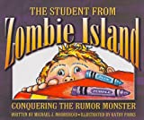 The Student from Zombie Island: Conquering the Rumor Monster