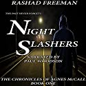 Night Slashers: An Agnes McCall Mystery Audiobook by Rashad Freeman Narrated by Paul Woodson