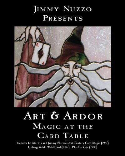 Art and Ardor: Magic at the Card Table (Second Edition), by Dr. Jimmy Nuzzo