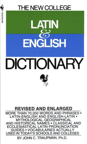 The Bantam New College Latin & English Dictionary (The Bantam New College Dictionary Series), John Traupman