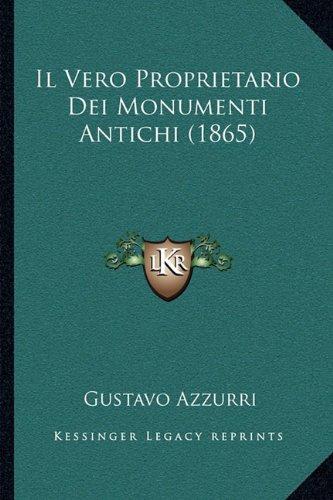 Il Vero Proprietario Dei Monumenti Antichi (1865)