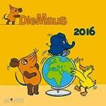 Der Kalender mit der Maus 2016 - Kind...