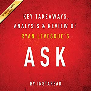Ask, by Ryan Levesque: Key Takeaways, Analysis & Review Audiobook