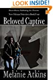 Beloved Captive (New Orleans Detectives Book 4)