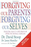 img - for Forgiving Our Parents, Forgiving Ourselves: Healing Adult Children of Dysfunctional Families book / textbook / text book