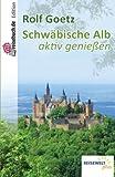 Schwäbische Alb: aktiv genießen (German Edition)