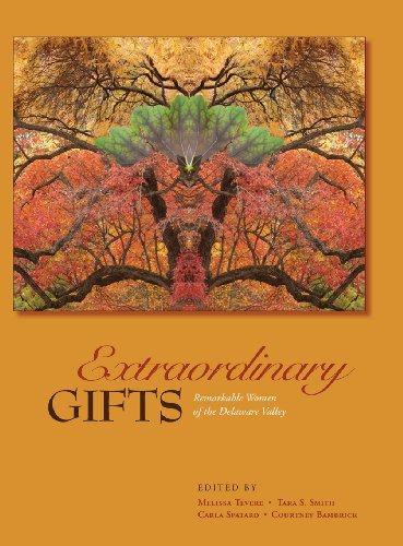 Extraordinary Gifts: Remarkable Women of the Delaware Valley: Melissa Tevere, Tara Smith, Carla Spataro: 9780979335082: Amazon.com: Books