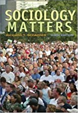 Sociology Matters by Richard T. Schaefer