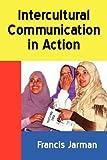Intercultural Communication in Action (Borgo Perspectives on Intercultural Communication)