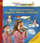 Mein Experimentierbuch: Magnete, W�rm...