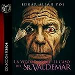 La verdad del caso del Sr. Valdemar   Edgar Allan Poe