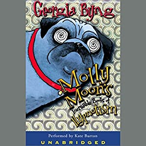 Molly Moon's Incredible Book of Hypnotism Audiobook