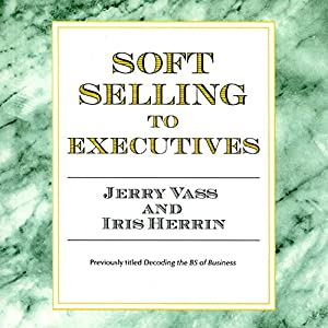 Soft Selling to Executives Audiobook